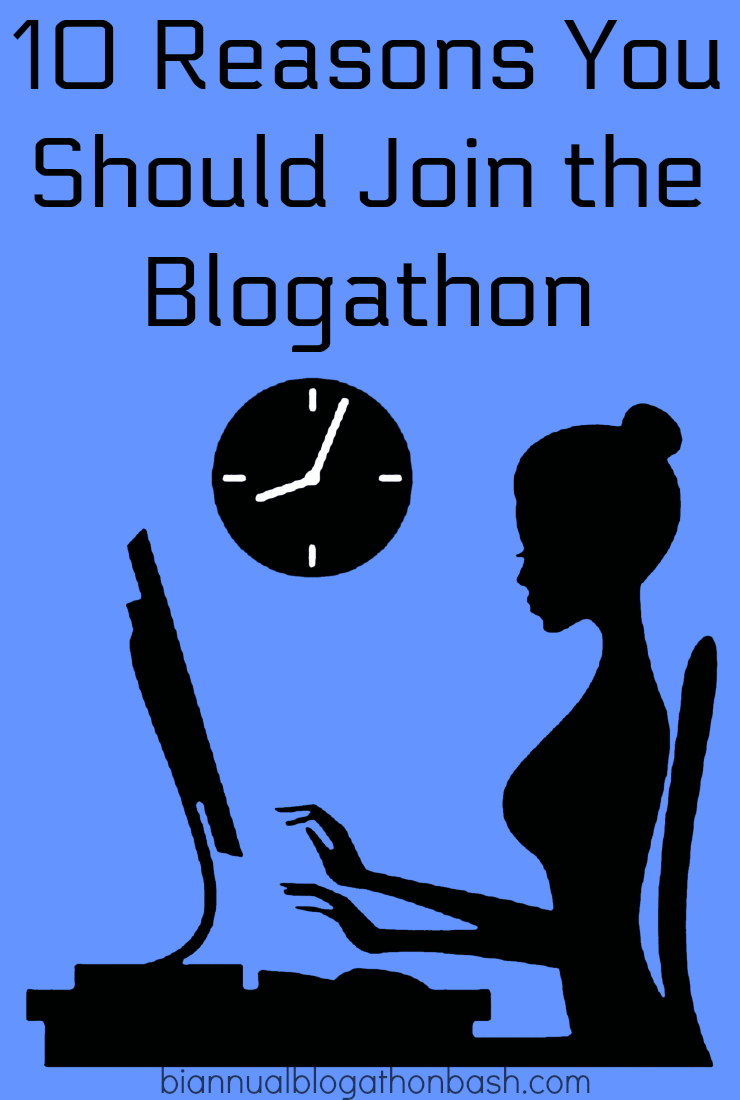 10 Reasons You Should Join the Blogathon - The Twice Annual Blogging Marathon