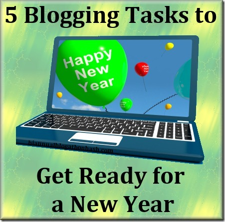 5 Blogging Tasks to Get Ready for a New Year | Biannual Blogathon Bash