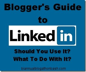 Blogger's Guide to LinkedIn | Biannual Blogathon Bash