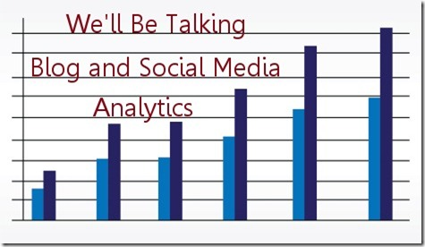 We'll Be Talking Blog and Social Media Analytics Mar 16 (evening) #blogathon2