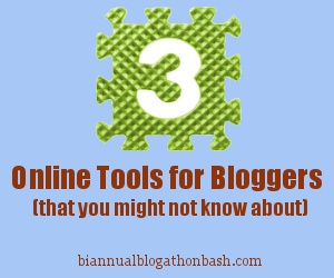 3 Online Tools for Bloggers That You Might Not Know About | Biannual Blogathon Bash