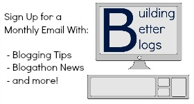 Sign Up for the Building Better Blogs Newsletter