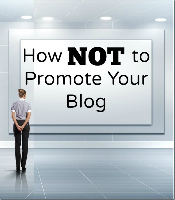 How Not to Promote Your Blog