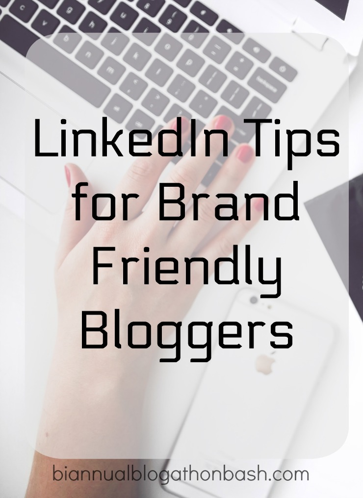 LinkedIn Tips for Brand Friendly Bloggers
