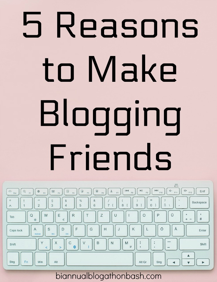 5 Reasons to Make Blogging Friends