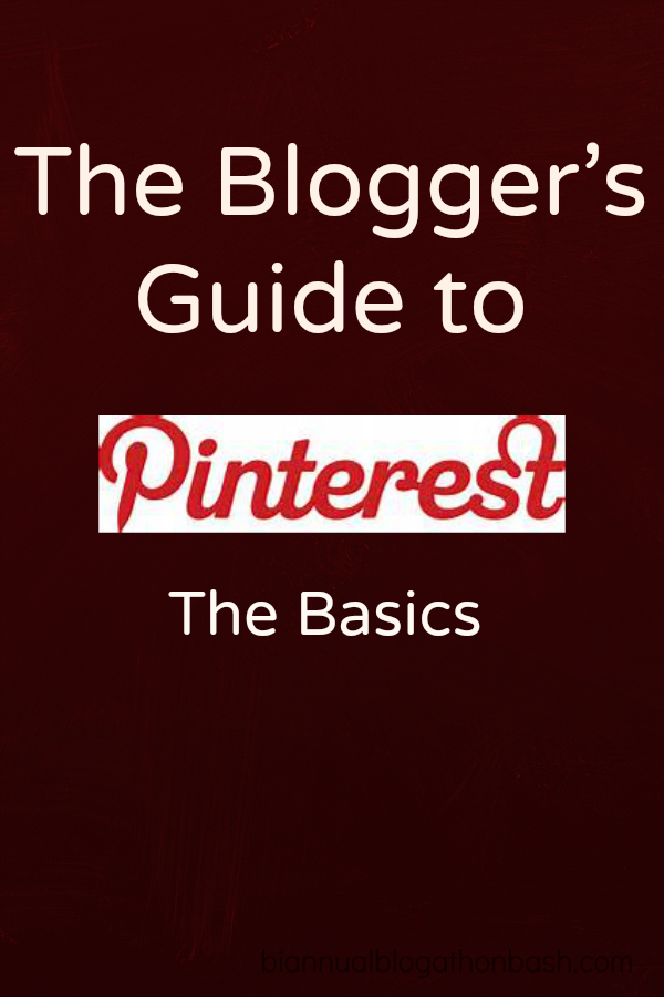 The Blogger's Guide to Pinterest: Basics
